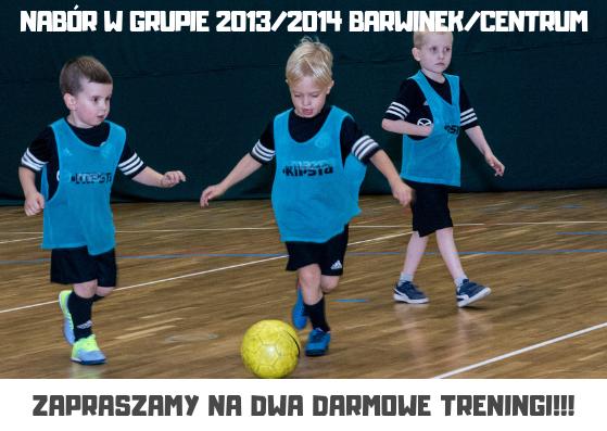 Nabór do grupy 2013/2014 Barwinek/Centrum