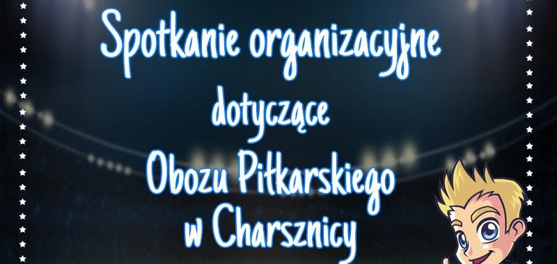 Spotkanie organizacyjne dotyczące Obozu Piłkarskiego w Charsznicy